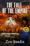 The Fall of the Empire by Zoe Saadia