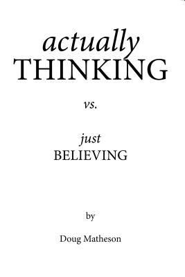 Actually Thinking vs. Just Believing