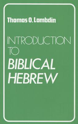 Introduction to Biblical Hebrew by Thomas O. Lambdin