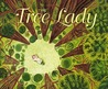 The Tree Lady by H. Joseph Hopkins