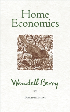 Home Economics by Wendell Berry