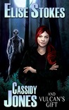 Cassidy Jones and Vulcan's Gift (Cassidy Jones Adventures, #2)