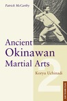 Ancient Okinawan Martial Arts: Koryu Uchinadi, Volume 2