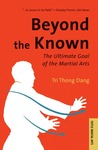 Beyond the Known: The Ultimate Goal of the Martial Arts