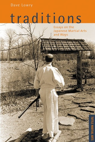 Traditions: Essays on the Japanese Martial Arts and Ways