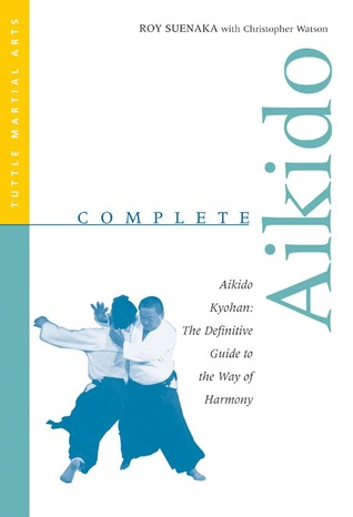 Complete Aikido by Roy Suenaka