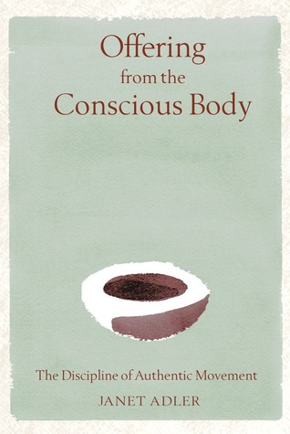 Offering from the Conscious Body by Janet Adler