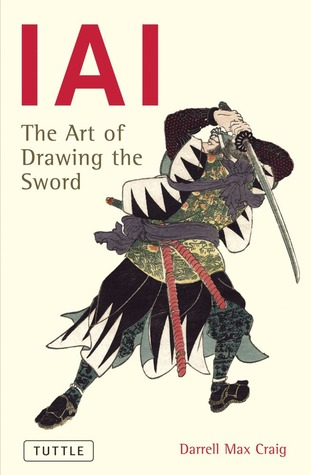IAI the Art of Drawing the Sword by Darrell Max Craig