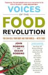 Voices of the Food Revolution: You Can Heal Your Body and Your World--With Food!