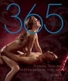 365 Sex Thrills: Positions, Tricks and Techniques for an Erotic Year