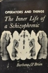 Operators and Things: The Inner Life of a Schizophrenic