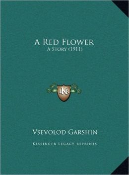 A Red Flower: A Story