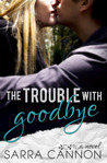 The Trouble with Goodbye (Fairhope, #1)