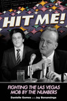 Hit Me!: Fighting the Las Vegas Mob by the Numbers