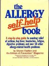 The Allergy Self-Help Book: A Step-By-Step Guide to Nondrug Relief of Asthma, Hay Fever, Headaches, Fatigue, Digestive Problems, and over 50 Other A