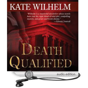 Death Qualified - A Mystery of Chaos by Kate Wilhelm