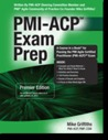 PMI-ACP® Exam Prep, Premier Edition by Mike Griffiths