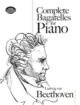 Complete Bagatelles for Piano by Ludwig van Beethoven