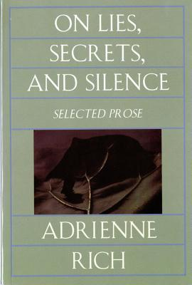 On Lies, Secrets, and Silence by Adrienne Rich