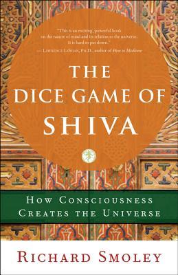 The Dice Game of Shiva: How Consciousness Creates the Universe