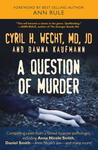 A Question of Murder: Compelling Cases from a Famed Forensic Pathologist