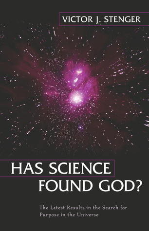 Has Science Found God? by Victor J. Stenger