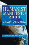 Humanist Manifesto 2000: A Call for a New Planetary Humanism