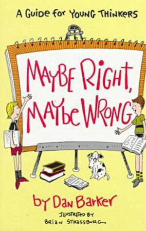 Maybe Right, Maybe Wrong by Dan Barker