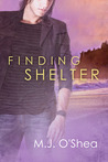 Finding Shelter by M.J. O'Shea