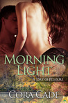 Morning Light (A Day of Pleasure, #1)