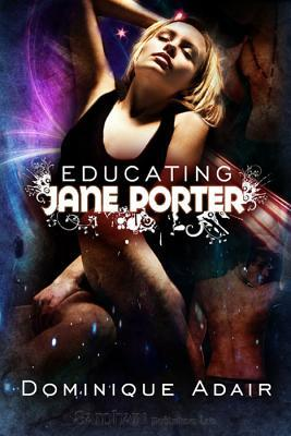 Educating Jane Porter by Dominique Adair