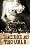 Branded as Trouble (Rough Riders, #6)