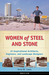 Women of Steel and Stone: 22 Inspirational Architects, Engineers, and Landscape Designers