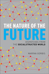 The Nature of the Future: Dispatches from the Socialstructed World