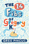 The 14 Fibs of Gregory K. by Greg Pincus