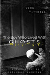 The Boy who Lived with Ghosts - A Memoir by John    Mitchell