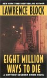 Eight Million Ways to Die (Matthew Scudder, #5)