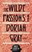 Wilde Passions of Dorian Gray