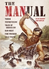The MANual: Trivia. Testosterone. Tales of Badassery. Raw Meat. Fine Whiskey. Cold Truth.