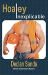 Hoaley Inexplicable (Hoale Construction Mystery #3)