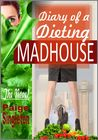 Diary of a Dieting Madhouse by Paige Singleton