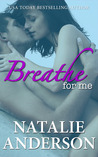 Breathe for Me (Be for Me, #1)