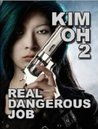 Real Dangerous Job (Kim Oh, #2)