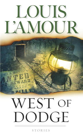 West of Dodge by Louis L'Amour