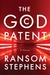 God Patent, The by Ransom Stephens