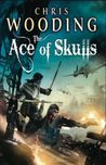 The Ace of Skulls (Tales of the Ketty Jay, #4)