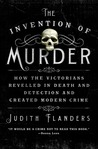 The Invention of Murder by Judith Flanders