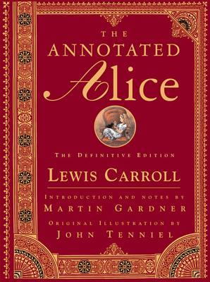 The Annotated Alice: The Definitive Edition