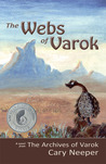 The Webs of Varok by Cary Neeper