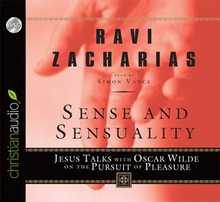 Sense And Sensuality by Ravi Zacharias